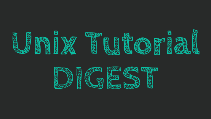 Unix Tutorial Digest